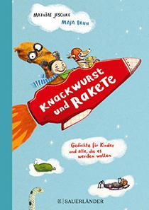 Knackwurst und Rakete.