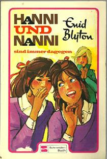 Hanni und Nanni sind immer dagegen: