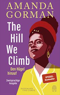 The Hill We Climb – Den Hügel hinauf: