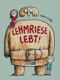 Lehmriese lebt!: