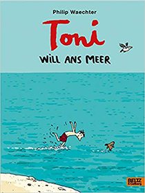 Toni will ans Meer:
