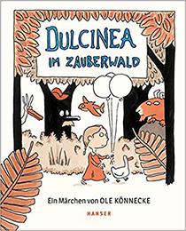 Dulcinea im Zauberwald: