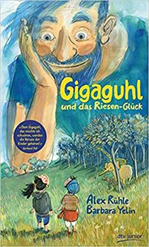 Gigaguhl und das Riesenglück: