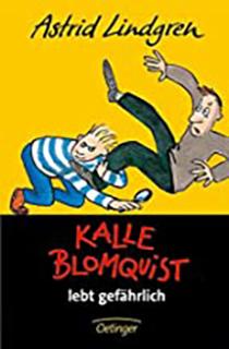 Kalle Blomquist lebt gefährlich: