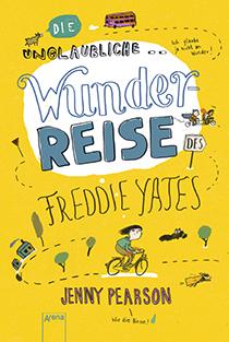 Die unglaubliche Wunderreise des Freddie Yates: