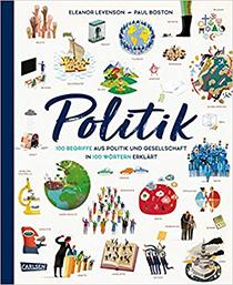 Politik. 100 Begriffe aus Politik und Gesellschaft in 100 Wörtern erklärt: