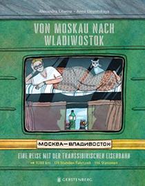 Von Moskau nach Wladiwostok. Eine Reise mit der transsibirischen Eisenbahn: